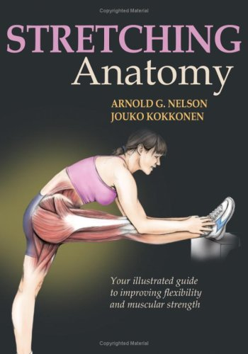 Stretching Anatomy: Your Illustrated Guide to Improving Flexibility and Muscular Strength 9780736059725