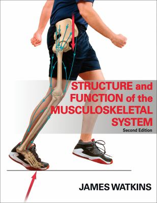 Structure and Function of the Musculoskeletal System - 2e 9780736078900