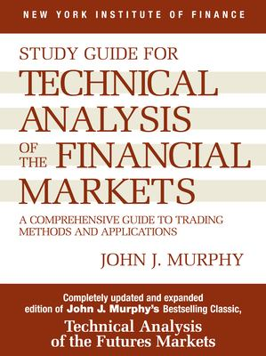 Study Guide to Technical Analysis of the Financial Markets 9780735200654