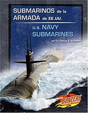 Submarinos de La Armada de Ee.Uu./U.S. Navy Submarines 9780736877381