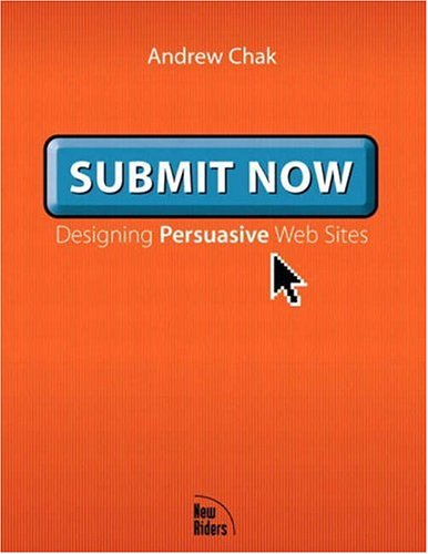 Submit Now: Designing Persuasive Websites