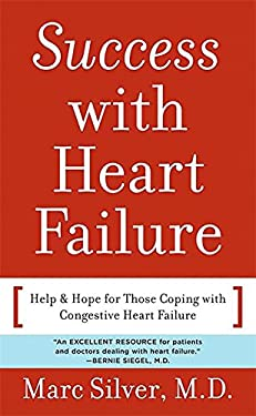 Success with Heart Failure: Help and Hope for Those with Congestive Heart Failure 9780738210728