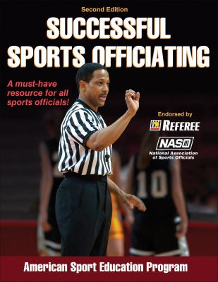 Successful Sports Officiating-2nd Edition 9780736098298