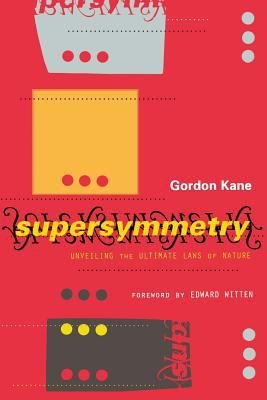 Supersymmetry: Unveiling the Ultimate Laws of Nature 9780738204895