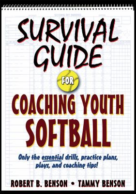 Survival Guide for Coaching Youth Softball 9780736078832
