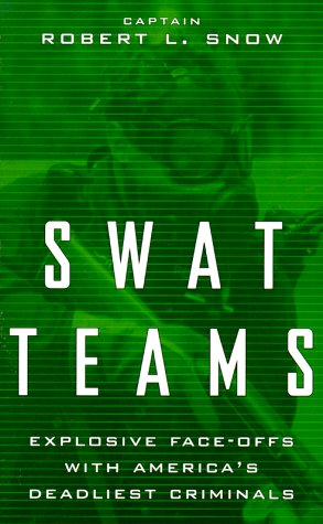 Swat Teams: Explosive Face-Offs with America's Deadliest Criminals 9780738202624