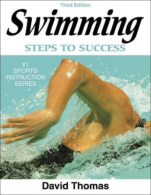 Swimming: Steps to Success - 3rd Edition: Steps to Success 9780736054362