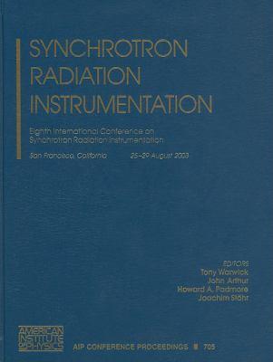 Synchrotron Radiation Instrumentation: Eighth International Conference on Synchrotron Radiation Instrumentation, San Francisco, California, 25-29 Augu 9780735401808