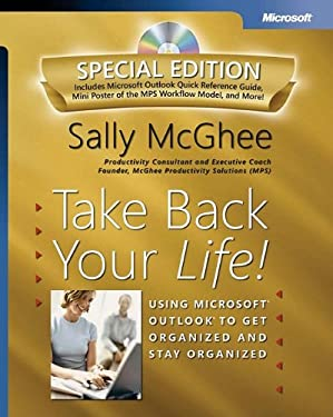 Take Back Your Life! Special Edition: Using Microsoft Outlook to Get Organized and Stay Organized: Using Microsoft(r) Outlook(r) to Get Organized and 9780735622159