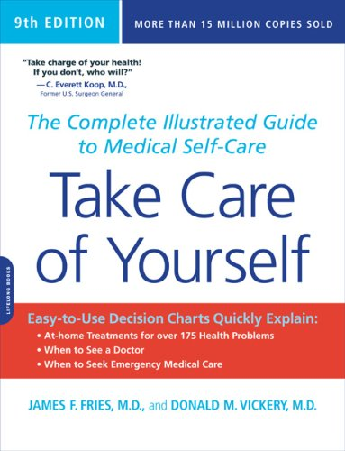 Take Care of Yourself: The Complete Illustrated Guide to Medical Self-Care 9780738213484