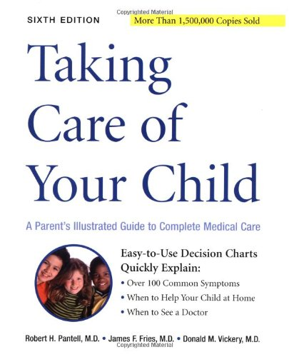 Taking Care of Your Child 6e: A Parent's Illustrated Guide to Complete Medical Care, Sixth Edition 9780738206011