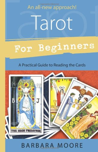 Tarot for Beginners: A Practical Guide to Reading the Cards 9780738719559