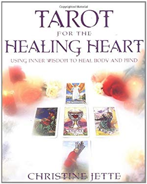 Tarot for the Healing Heart: Using Inner Wisdom to Heal Body and Mind 9780738700434