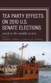 Tea Party Effects on 2010 U.S. Senate Elections: Stuck in the Middle to Lose