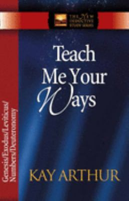 Teach Me Your Ways: Genesis/Exodus/Leviticus/Deuteronomy 9780736908054