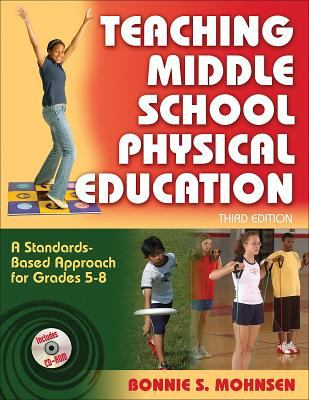 Teaching Middle School Physical Education: A Standards-Based Approach for Grades 5-8 [With CDROM] 9780736068499
