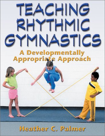 Teaching Rhythmic Gymnastics: A Developmentally Appropriate Apprch 9780736042420
