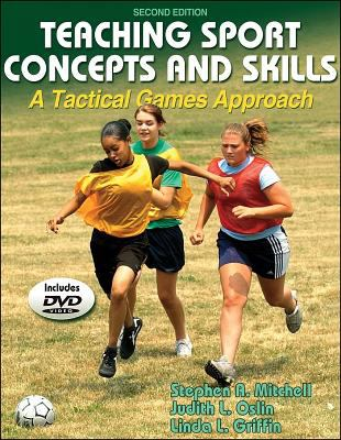 Teaching Sport Concepts and Skills: A Tactical Games Approach [With DVD] 9780736054539