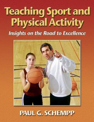 Teaching Sport & Physical Activity: Insights on Road to Excellence 9780736033879