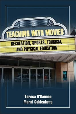 Teaching with Movies: Recreation, Sports, Tourism, and Physical Education 9780736065085