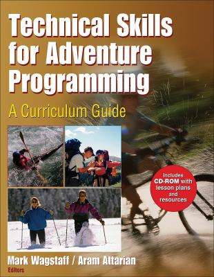 Technical Skills for Adventure Programming: A Curriculum Guide 9780736066990