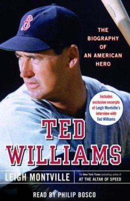 Ted Williams: The Biography of an American Hero 9780739309223