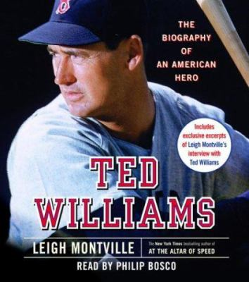 Ted Williams: The Biography of an American Hero 9780739309230