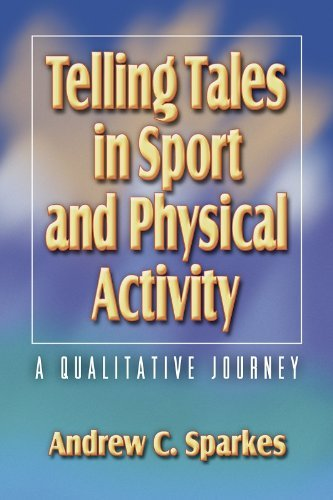 Telling Tales in Sport and Physical Activity: A Qualitative Jrny 9780736031097