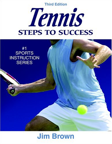Tennis: Steps to Success - 3rd Edition: Steps to Success 9780736053631