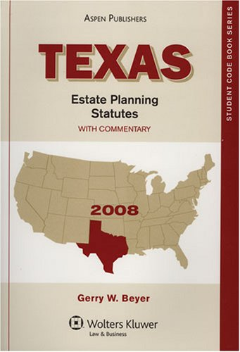 Texas Estate Planning Statutes: With Commentary 9780735570894
