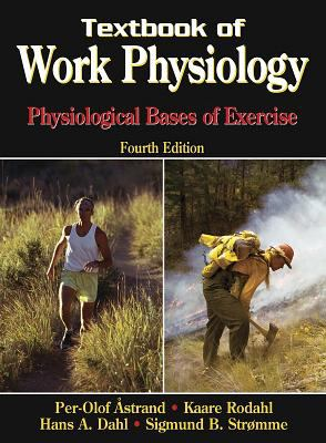 Textbook of Work Physiology-4th: Physiological Bases of Exercise 9780736001403