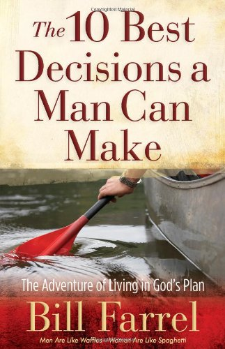 The 10 Best Decisions a Man Can Make 9780736927666