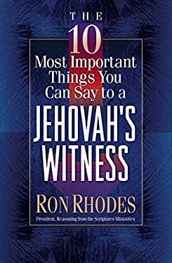 The 10 Most Important Things You Can Say to a Jehovah's Witness 9780736905350