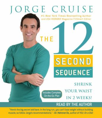 The 12 Second Sequence: Shrink Your Waist in 2 Weeks! 9780739354742