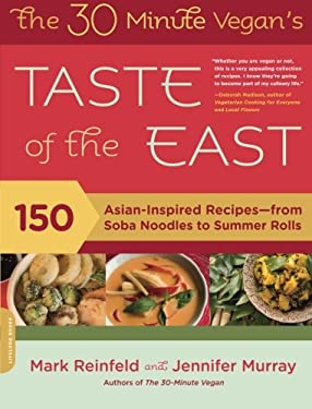 The 30 Minute Vegan's Taste of the East: 150 Asian-Inspired Recipes-From Soba Noodles to Summer Rolls 9780738213828