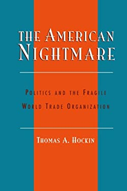 The American Nightmare: Politics and the Fragile World Trade Organization 9780739105252