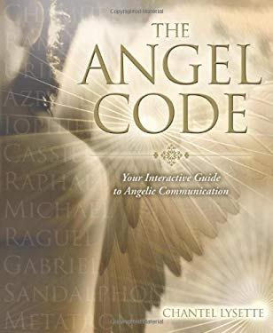The Angel Code: Your Interactive Guide to Angelic Communication 9780738721231