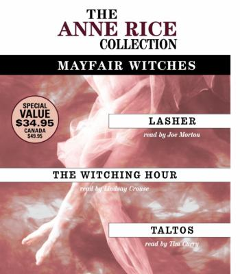 The Anne Rice Collection: Mayfair Witches: Lasher/The Witching Hour/Taltos 9780739321300