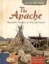 The Apache: Nomadic Hunters of the Southwest