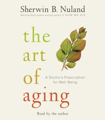 The Art of Aging: A Doctor's Prescription for Well-Being