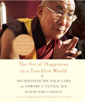 The Art of Happiness in a Troubled World 9780739334416