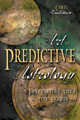 The Art of Predictive Astrology: Forcasting Your Life Events 9780738701646