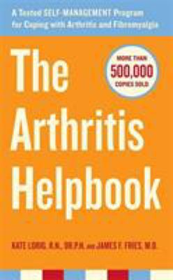 The Arthritis Helpbook: A Tested Self-Management Program for Coping with Arthritis and Fibromyalgia 9780738210704