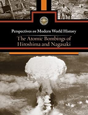 The Atomic Bombings of Hiroshima and Nagasaki 9780737752564