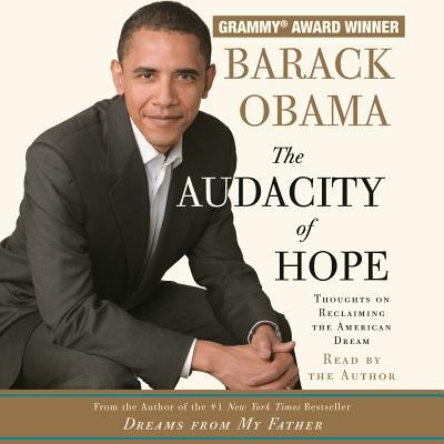 The Audacity of Hope: Thoughts on Reclaiming the American Dream 9780739366417