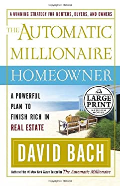 The Automatic Millionaire Homeowner: A Powerful Plan to Finish Rich in Real Estate 9780739325797