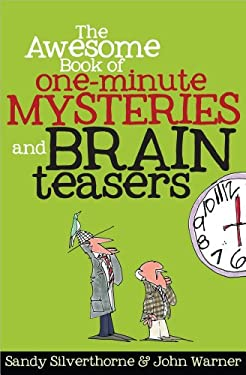 The Awesome Book of One-Minute Mysteries and Brain Teasers 9780736949736
