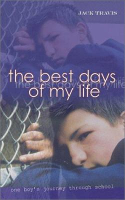 The Best Days of My Life: A Boy's Journey Through School 9780734402295