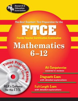 The Best Teacher's Test Preparation for the FTCE Mathematics 6-12 [With CDROM] 9780738603667