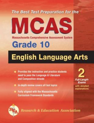 The Best Test Preparation for the MCAS English Language Arts, Grade 10 9780738601908